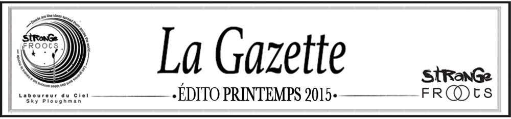 GAZETTE Strange Froots primtemps 2015