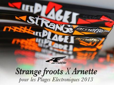 Strange Froots & Arnette pour les plages Électroniques 2013
