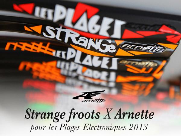 strange froots et arnette pour les plages electro 2013