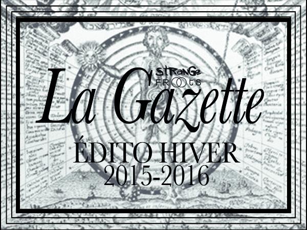La gazette strange froots hiver 2015 2016