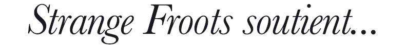 Strange Froots soutient...